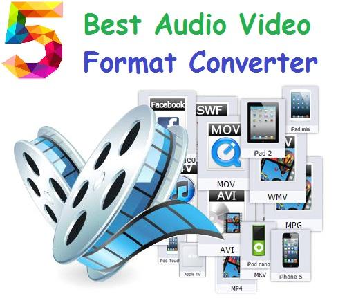 5 Best FREE Audio Video Format Converter Software [Latest]