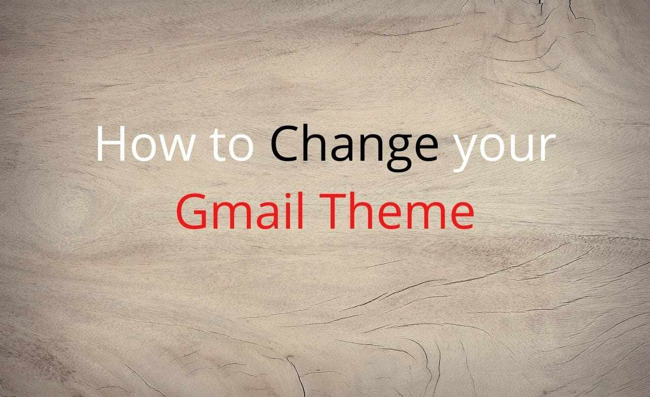 How to Change your Gmail Theme
