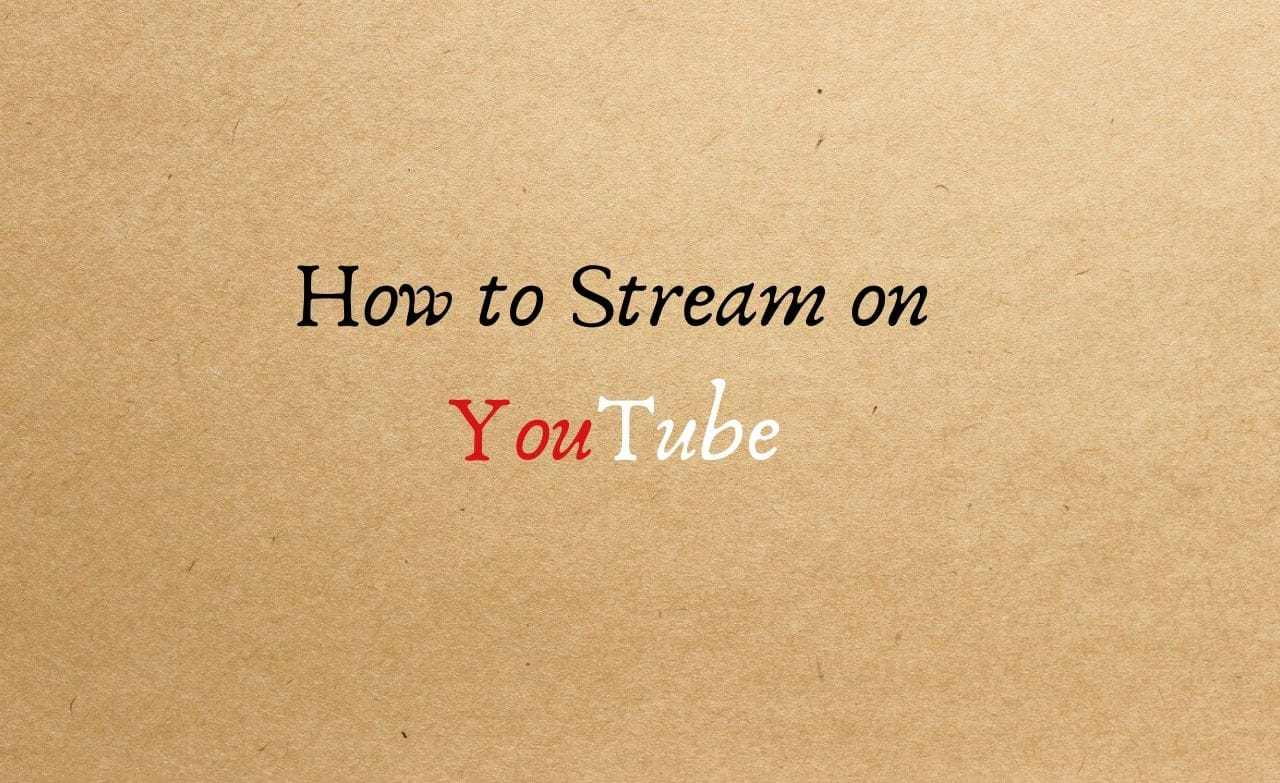How to Stream on YouTube