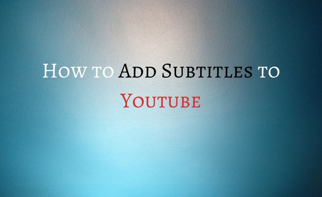How to Add Subtitles to Youtube