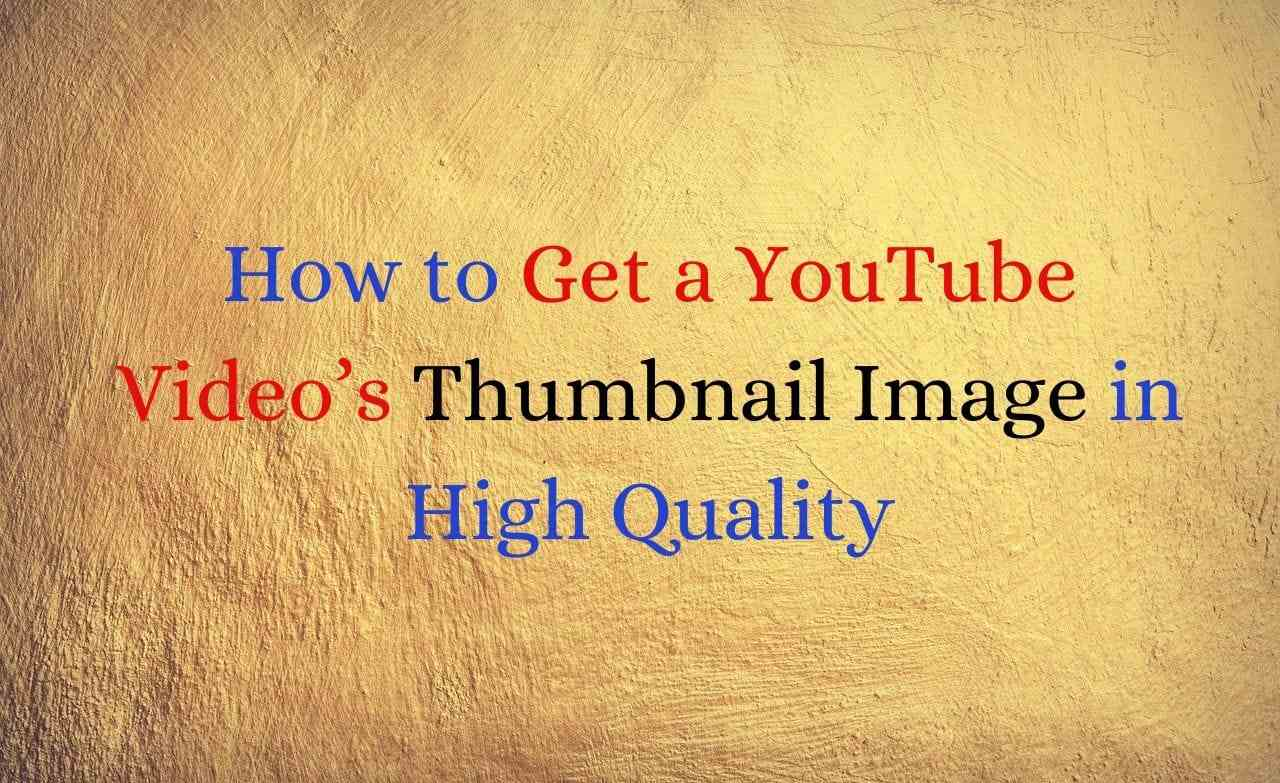 How to Get a YouTube Video's Thumbnail Image in High Quality