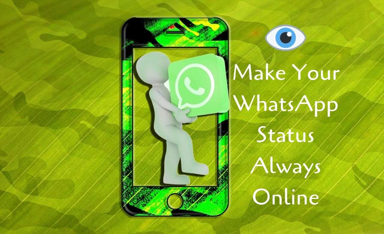 Make Your WhatsApp Status Always Online